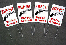 "(4) Keep Out We'Re Armed Signs 8""x12"" w/Stakes Security Surveillance Gun Graphic"
