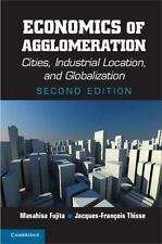 Economics of Agglomeration : Cities, Industrial Location, and Globalization...