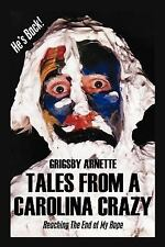 Tales from a Carolina Crazy: Reaching the End of My Rope (Paperback or Softback)