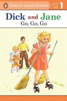 Go, Go, Go (Read with Dick and Jane) by Penguin Young Readers