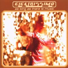 Elektrissimo = as long as there is Music = Funky Electro Discoteca House breakbeats