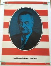 vintage poster LBJ Would You Die To Save This Face? Anti-war Peace Pin-up 1968