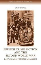 French Crime Fiction and the Second World War: Past Crimes, Present Memories (Cu