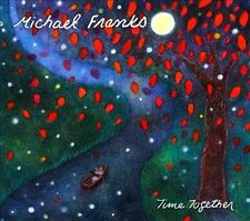 Michael Franks - Time Together  [Digipak] (CD, Jun-2011, Shanachie Records)