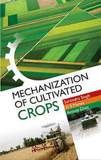 NEW Mechanization of Cultivated Crops by Surendra Singh