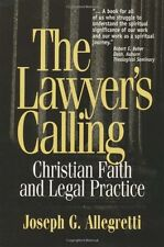 The Lawyers Calling: Christian Faith and Legal Practice by Joseph G Allegretti