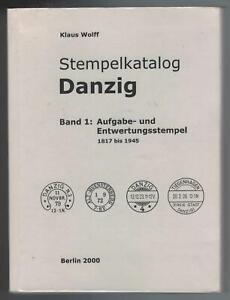 Wolff Danzig Stempelkatalog Bd.1 Aufgabe- u. Entwertungsstempel 1817-1945 Gdansk