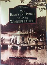 """Bruce D. Heald, """"Images of America-The Boats and Ports of Lake Winnipesaukee"""""""