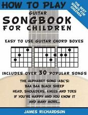 How to Play Guitar Songbook for Children : The Best Songs for Children: By Ri...