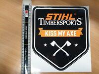 STIHL TIMBERSPORTS KISS MY AXE STICKER DECAL