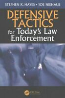 Defensive Tactics for Today's Law Enforcement, Paperback by Hayes, Stephen K....
