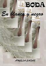Boda en Blanco y Negro by Angela Casas (2014, Paperback)