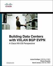 Networking Technology: Building Data Centers with VXLAN BGP EVPN : A Cisco...