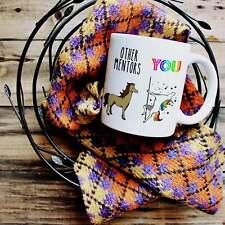 Unicorn Mentor Mug, Other Mentors and You Mug,Mentor Coffee Mug, Mentor Gift