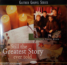 Gaither Vocal Band - Still the Greatest Story Ever Told (CD, 1998) Nr MINT 10/10