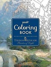 Posh Adult Coloring Book: Thomas Kinkade Designs for Inspiration and Relaxation