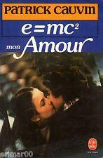 E=MC², mon Amour // Patrick CAUVIN // Tendresse // Humour