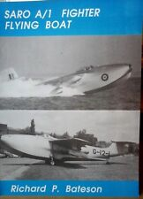 SARO A/1 FIGHTER FLYING BOAT -BY R.P. BATESON