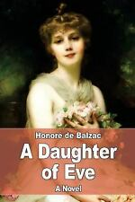 A Daughter of Eve by Honoré de Balzac (2017, Paperback)