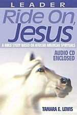 Ride on, Jesus Leaders Guide: A Bible Study based on African American