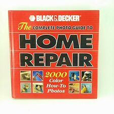Black and Decker Complete Photo Guide To Home Repair Hardcover