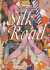Seidenstraße: Mönche, Krieger & Merchants Odyssey illustrierte Ratgeber