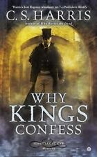 Sebastian St. Cyr Mystery: Why Kings Confess No. 9 by C. S. Harris (2014,...