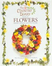 The Country Diary Book of Flowers: Drying, Pressing and Pot Pourri (Country Dia