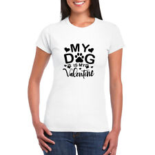 My Dog Is My Valentine Style 2 Valentines Day Womens Crew Neck T-shirt