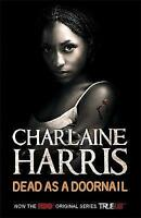 """AS NEW"" Dead As A Doornail: 5 (Sookie Stackhouse series), Harris, Charlaine, Bo"