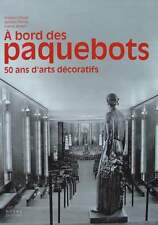 FRENCH BOOK : PAQUEBOTS  50 years of decorative arts (liner,cruise ship,art deco