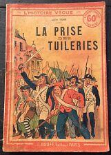 La Prise Des Tuileries De Léon Tessé, L'histoire Vécue Num 18 Éditions F. Rouff