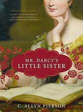 Mr Darcy's Little Sister by C. Allyn Pierson (Paperback, 2010)