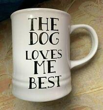 """The Dog Loves Me Best"" large White Mug, black writing 4"" tall VGC Unused"
