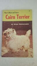 How to Raise and Train a Cairn Terrier Paperback by Erliss McCormack (Author)