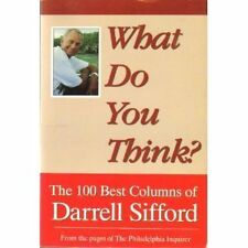 What Do You Think? The 100 Best Columns of Darrell