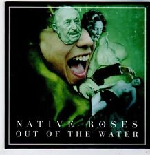 (FG572) Native Roses, Out of the Water - 2011 DJ CD