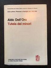 DELLA TUTELA DEI MINORI Art. 343-389 - Aldo Dell'Oro - Commentario Codice Civile