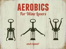 Aerobics for Wine Lovers, Bottle Opener Corkscrew, Large Metal Steel Wall Sign