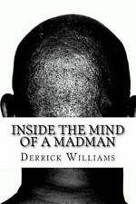 Inside the Mind of a Madman : Tappings on a Dead Man's Brainpan, Vol. 3 by...