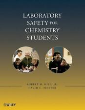 Laboratory Safety for Chemistry Students by David C. Finster and Robert H....