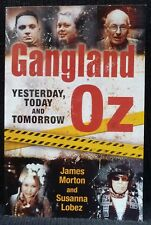 Gangland Australia: Yesterday, Today & Tomorrow by S Lobez & J Morton SC VGC CK,