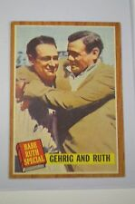 1962 TOPPS BABE RUTH SPECIAL 'GEHRIG  AND RUTH '    EX/NM #140 See Pictures
