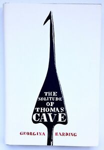 The Solitude Of Thomas Cave by Georgina Harding **Signed/Dated U.K 1st/1st**