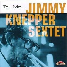 Jimmy Knepper, Jimmy Knepper Sextet - Tell Me [New CD]