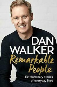 Remarkable People: Extraordinary Stories of Everyday Lives   Dan, Jr. Walker