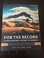 FOR THE RECORD: A DOCUMENTARY HISTORY OF AMERICA 6TH EDITION VOL 2 DAVID E. SHI