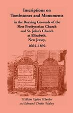 Inscriptions on Tombstones and Monuments in the Burying Grounds of the First...