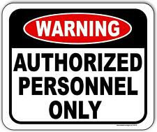 Warning authorized personnel ONLY metal outdoor sign long-lasting