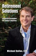 Retirement Solutions : Financial Strategies for Today's Retirees (2014,...